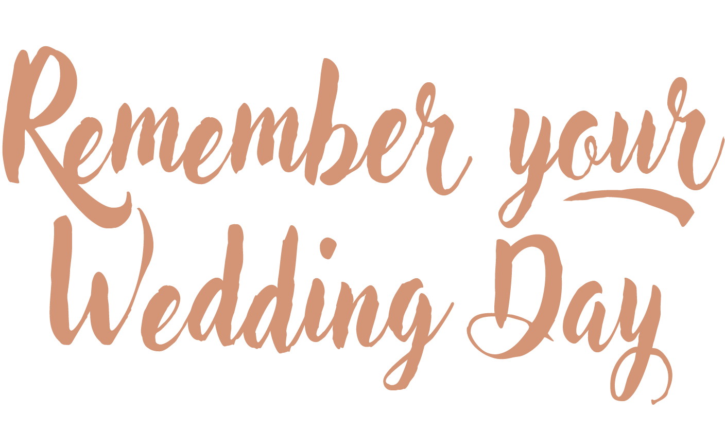 Remember your Wedding Day